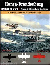 Hansa-Brandenburg Aircraft of WWI , Vol. 3 Monoplane Seaplanes   , C. Owers