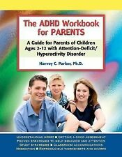 The ADHD Workbook for Parents: A Guide for Parents of Children Ages 212 with Att