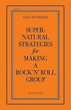 Supernatural Strategies for Making a Rock 'n' Roll Group by Ian F. Svenonius...
