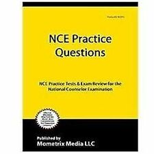 NCE Practice Questions : NCE Practice Tests and Exam Review for the National...