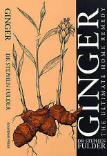 Ginger: The Ultimate Home Remedy by Stephen Fulder (Paperback, 1993)