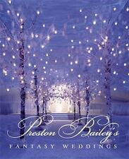 Preston Bailey's Fantasy Weddings by Preston Bailey
