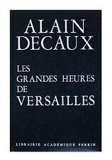Les Grandes Heures De Versailles (Leatherbound 1970) by Alain Decaux