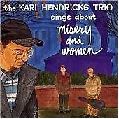 The Karl Hendricks Trio sings about Misery and Women - VG CD FAST FREE UK POST