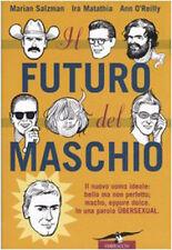 Il futuro del maschio - Salzman Matathia O'Reilly - Libro nuovo in offerta!