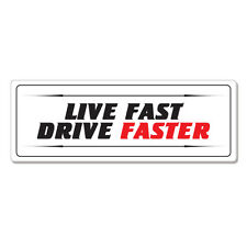 "Live Fast Drive Faster car bumper sticker decal 8"" x 3"""