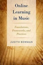 Online Learning in Music : Foundations, Frameworks, and Practices by Judith...