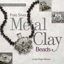 Pure Silver Metal Clay Beads by Linda Kaye-Moses (Hardcover) / jewelry making