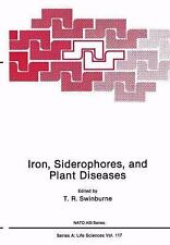 Nato Science Series A: Iron, Siderophores, and Plant Diseases 117 by T. R....