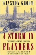 Storm In Flanders: The Ypres Salient, 1914-1918: Tragedy And Triumph On  (ExLib)