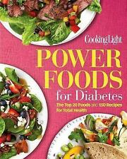 Power Foods for Diabetes: The Top 20 Foods and 150 Recipes for Total Health