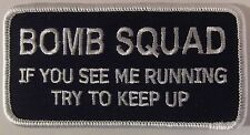 BOMB SQUAD VEST PATCH - IF YOU SEE ME RUNNING TRY TO KEEP UP - BLACK AND WHITE