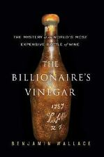 The Billionaire's Vinegar: The Mystery of the World's Most Expensive Bottle of W
