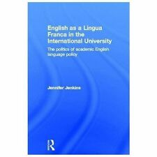 English as a Lingua Franca in the International University : The Politics of...