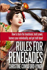 Rules for Renegades: 10 Secrets to Getting What You Want from a Buddhist Monk-Ge