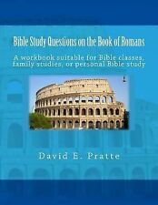 Bible Study Questions on the Book of Romans : A Workbook Suitable for Bible...