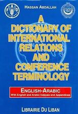 A Dictionary of International Relations and Conference Terminology: English-Arab