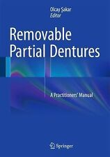 Removable Partial Dentures : A Practitioners' Manual (2015, Mixed Media)