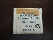 THREE HAMILTON 18/0 BALANCE STAFFS # 2727 PIVOT 8  FOR GRADES 989 & 989E