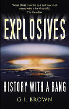 Explosives: History with a Bang, G.I. Brown, Paperback, New