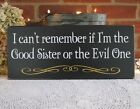 Good Sister Evil Sister Witch Funny Family Wood Sign Wizard of Oz