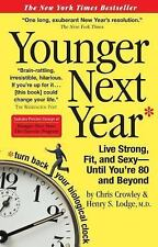 YOUNGER NEXT YEAR [9780761147732] - HENRY S. LODGE CHRIS CROWLEY (PAPERBACK) NEW