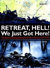 Retreat, Hell! We Just Got Here! (Battles and Histories)