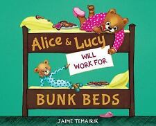 Alice and Lucy Will Work for Bunk Beds by Jaime Temairik (2016, Hardcover)