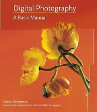 Digital Photography : A Basic Manual by Henry Horenstein (2011, Paperback)