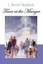Faces at the Manger : Advent-Christmas Sampler of Poems, Prayers, and...