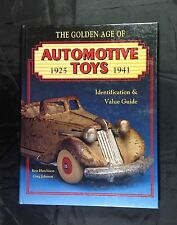 The Golden Age of Automotive Toys 1925 1941 HC Book Identification & Value Guide
