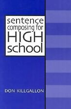 Sentence Composing for High School : A Worktext on Sentence Variety and...