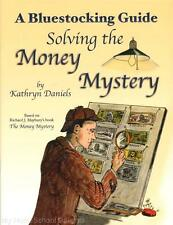NEW Bluestocking Guide: SOLVING THE MONEY MYSTERY Uncle Eric Study Guide Maybury