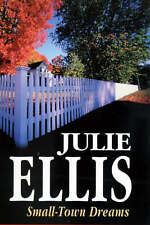 Julie Ellis Small Town Dreams (Severn House Large Print) Very Good Book
