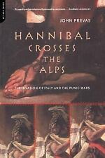 Hannibal Crosses the Alps : The Invasion of Italy and the Punic Wars by John...