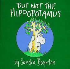 But Not the Hippopotamus by Sandra Boynton (1982, Board Book)