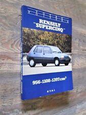 Votre Renault Supercinq : Moteurs 956-1108-1397 cm3