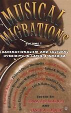 Musical Migrations : Transnationalism and Cultural Hybridity in Latin/O...