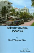 Welcome to Miami, Doctor Leal, Rene Vazquez Diaz, 1891270524, Book, Good