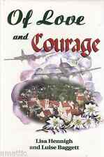 Of Love and Courage German bride finds home in Texas-Lisa Hennigh/Baggett-SIGNED