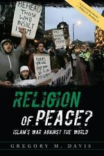 Religion of Peace? : Islam's War Against the World by Gregory M. Davis (2010,...