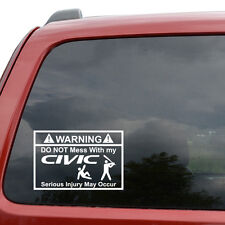 "Warning Do Not Mess With My Civic JDM Car Vinyl Decal Sticker- 6"" Wide White"