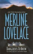 BUY 2 GET 1 FREE Dangerous to Know by Merline Lovelace (2002, Paperback)