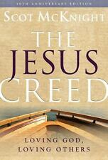 The Jesus Creed : Loving God, Loving Others - 10th Anniversary Edition by...