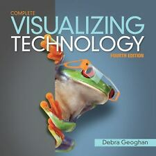 Visualizing Technology Complete (4th Edition) by Geoghan, Debra