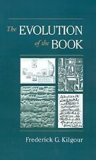 The Evolution of the Book by Kilgour, Frederick G.