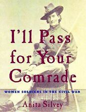 I'll Pass For Your Comrade: Women Soldiers in the Civil War-ExLibrary