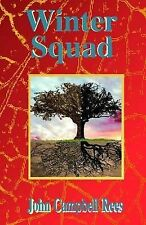Winter Squad by John Campbell Rees (Paperback, 2013)