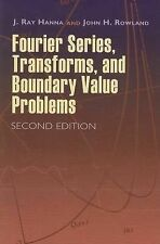 Fourier Series, Transforms, and Boundary Value Problems by John H. Rowland...