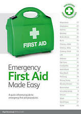 Emergency First Aid Made Easy: A Quick Reference Guide to Emergency First Aid Pr